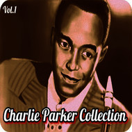 Charlie Parker - Charlie Parker Collection, Vol. 1