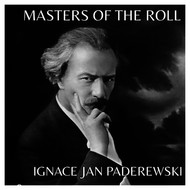 The Masters of the Roll - Ignace Jan Paderewski