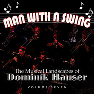 Dominik Hauser - Man With a Swing: The Musical Landscapes of Dominik Hauser, Vol. 7