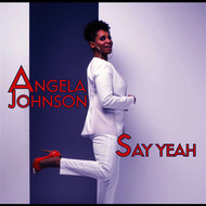 Angela Johnson - Say Yeah - single