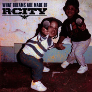 R. City - What Dreams Are Made Of (Explicit)