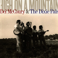 Del McCoury / The Dixie Pals - High On A Mountain