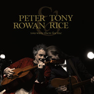 Peter Rowan / Tony Rice - You Were There For Me