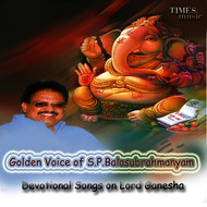 S. P. Balasubrahmanyam - Golden Voice of S. P. Balasubrahmanyam - Devotional Songs on Lord Ganesha