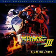 Alan Silvestri - Back To The Future Part III: 25th Anniversary Edition (Original Motion Picture Soundtrack)