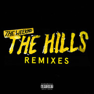 The Weeknd - The Hills Remixes (Explicit)