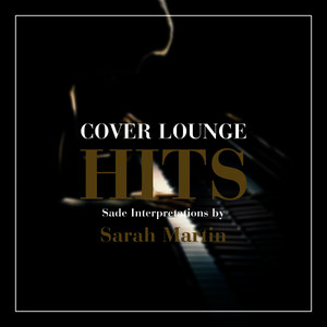 Cover Lounge Hits - Sade Interpretations by Sarah Martin