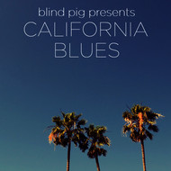 Various Artists - Blind Pig Presents: California Blues