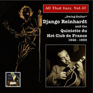 Django Reinhardt - All That Jazz, Vol. 47: Swing Guitar – Django Reinhardt and the Quintette du Hot Club de France (2015 Digital Remaster)