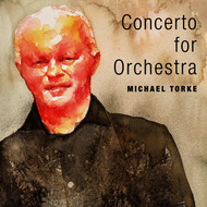 Various Artists - Michael Torke: Concerto for Orchestra