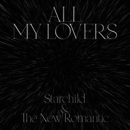 Starchild & The New Romantic - All My Lovers