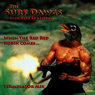 The Surf Dawgs & Bob Spalding - When the Red Red Robin Comes....