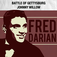 Fred Darian - Battle of Gettysburg / Johnny Willow