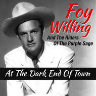 Foy Willing & The Riders Of The Purple Sage - At the Dark End of Town