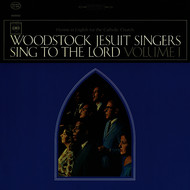 Woodstock Jesuit Singers - Sing to the Lord, Vol. 1