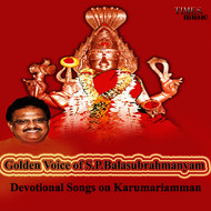 S. P. Balasubrahmanyam - Golden Voice of S. P. Balasubrahmanyam - Devotional Songs on Karumariamman