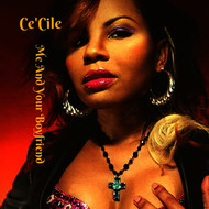 Ce'Cile - Me and Your Boyfriend