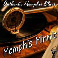 Memphis Minnie - Authentic Memphis Blues