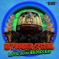 Hot Border Special - Hot Border Special (Live and Remixed)