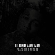 Lil Bibby feat. Future - Aww Man (Explicit)