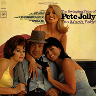 Pete Jolly - Too Much, Baby!