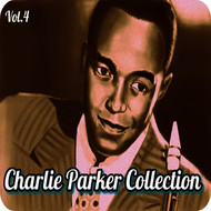 Charlie Parker - Charlie Parker Collection, Vol. 4