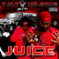 T.N.T, Mr. Sche - Juice (Explicit)