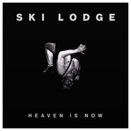 Ski Lodge - Heaven Is Now