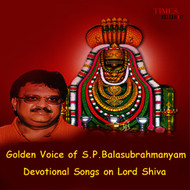 S. P. Balasubrahmanyam - Golden Voice of S. P. Balasubrahmanyam - Devotional Songs on Lord Shiva