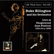Duke Ellington - All that Jazz, Vol. 40: Duke Ellington & His Orchestra Live at Tanglewood Jazz Festival, 15th July 1956 (Remastered 2015)