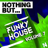 Various Artists - Nothing But... Funky House, Vol. 7