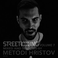 Various Artists - Street King, Vol. 7 (Mixed & Selected by Metodi Hristov)
