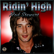 Rod Stewart - Ridin' High