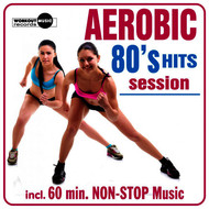 Various Artists - Aerobic 80's Hits Session