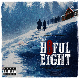Quentin Tarantino's The Hateful Eight (Original Motion Picture Soundtrack [Explicit])