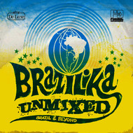 Various Artists - Brazilika Unmixed
