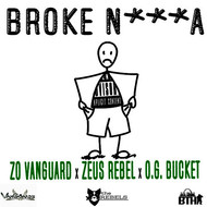 Zo Vanguard - Broke N***a (feat. Zeus Rebel & O.G. Bucket)