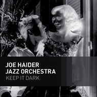 Joe Haider Jazz Orchestra - Keep It Dark