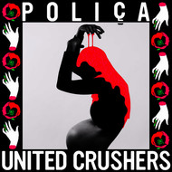 POLIÇA - United Crushers (Explicit)