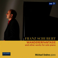 Michael Endres - Schubert: Wandererfantasie & Other Works for Solo Piano