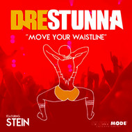 Dre Stunna - Move Your Waistline