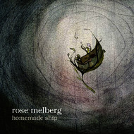 Rose Melberg - Homemade Ship