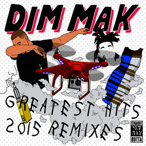 Dim Mak Greatest Hits 2015: Remixes (Explicit)
