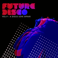 Various Artists - Future Disco, Vol. 9 - A Disco Love Affair