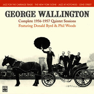 George Wallington - George Wallington. Complete 1956-1957 Quintet Sessions. Jazz for the Carriage Trade / The New York Scene / Jazz at Hotchkiss / 52nd Street
