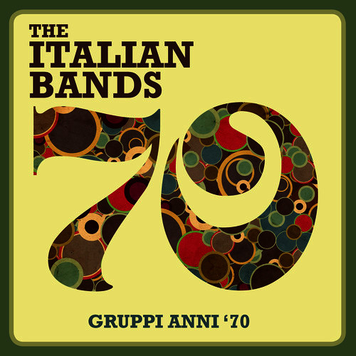 Italian Bands: Gruppi Anni '70 By Various Artists