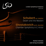 LSO String Ensemble - Schubert: Death and the Maiden - Shostakovich: Chamber Symphony in C Minor
