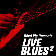 Various Artists - Blind Pig Presents: Live Blues 2