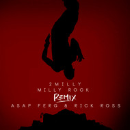 2 Milly - Milly Rock Remix (feat. ASAP Ferg & Rick Ross)
