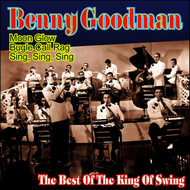Benny Goodman - Benny Goodman - The Best Of The King Of Swing (Explicit)